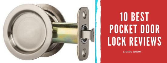Best Pocket Door Locks 2020 – Reviews & Buyer's Guide