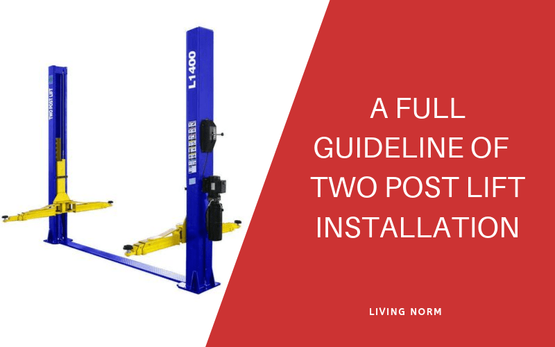 Two Post Lift Installation Guideline