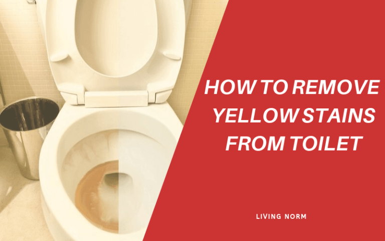 How to Remove Yellow Stains from Toilet?